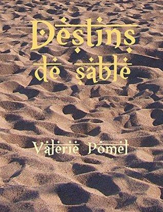Destins de sable  by  Valérie Pomel