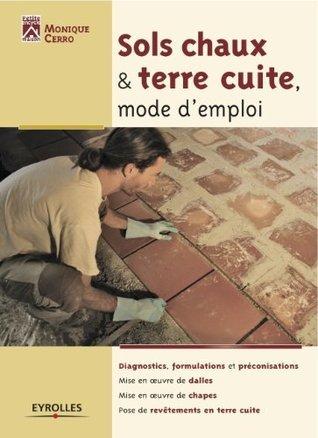 Sols chaux et terre cuite, mode demploi  by  Monique Cerro