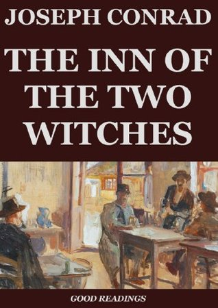 The Inn of the Two Witches (Annotated) Joseph Conrad