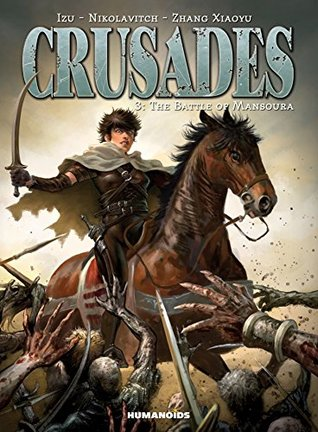 Crusades #3 : The Battle of Mansoura  by  Izu