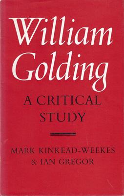 William Golding: A Critical Study Mark Kinkead-Weekes