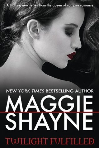 Twilight Fulfilled (Children of Twilight Book 1000)  by  Maggie Shayne