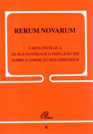 Rerum Novarum: Sobre a condição dos operários  by  Pope Leo XIII