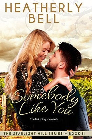 Somebody Like You (Starlight Hill Series #2)  by  Heatherly Bell