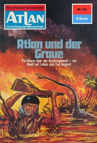 Atlan 93: Atlan und der Graue (Heftroman): Atlan-Zyklus Im Auftrag der Menschheit Hans Kneifel