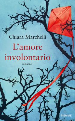 Lamore involontario  by  Chiara Marchelli