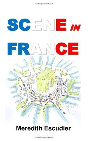 Scene in France: From A to Z  by  Meredith Escudier