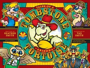 Tales of a Tombstone, Arizona Tortoise Heather D Smith