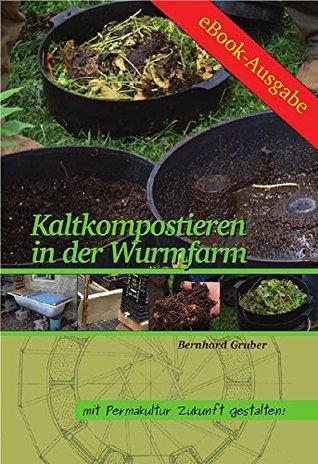 Kaltkompostieren in der Wurmfarm  by  Bernhard Gruber