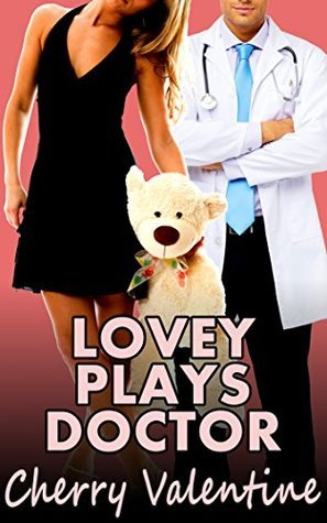 Lovey Plays Doctor  by  Cherry Valentine