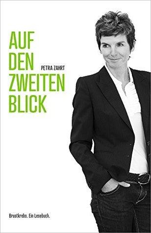 Auf den zweiten Blick: Brustkrebs. Ein Lesebuch.  by  Petra Zahrt