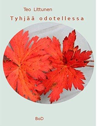 Tyhjää odotellessa: runoja Teuvo Teo Littunen