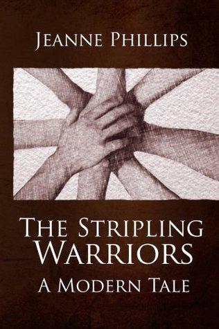 The Stripling Warriors - A Modern Tale Jeanne Phillips