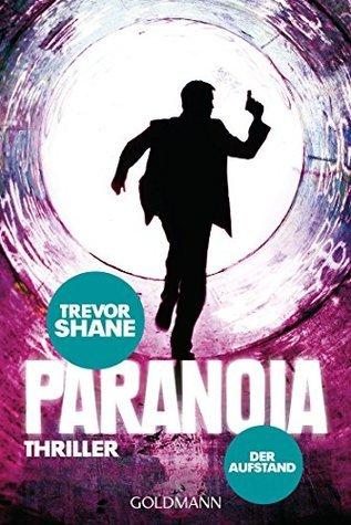 Der Aufstand: Paranoia 3 - Thriller Trevor Shane