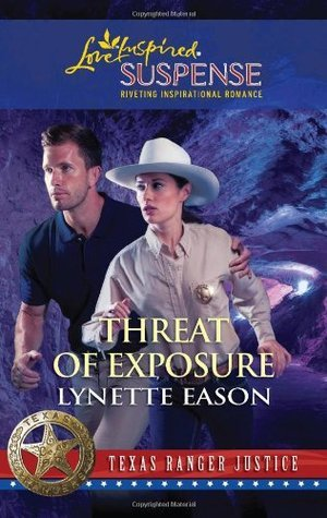 Threat of Exposure (Texas Ranger Justice, #5)  by  Lynette Eason