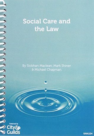 Social Care and the Law Siobhan Maclean