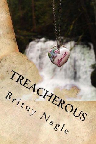Treacherous (Story of Soul Mates Book 1) Britny Nagle