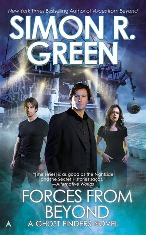 Forces from Beyond (Ghost Finders, #6) Simon R. Green