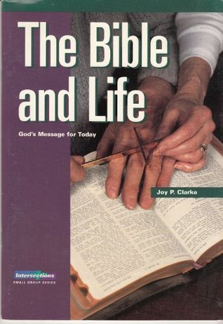The Bible and Life: Gods Message for Today  by  Joy P. Clarke