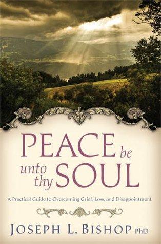 Peace Be Unto Thy Soul Joseph L. Bishop