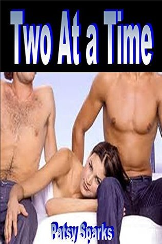 Two At a Time-Group Sseduction Romance Erotrica Patsy Sparks