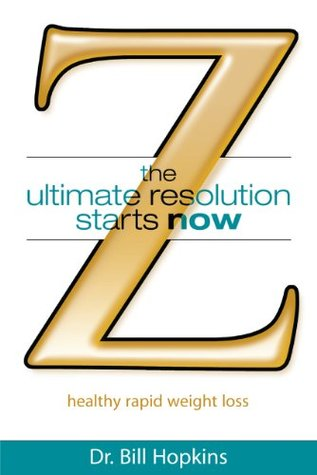 Z The Ultimate Resolution Starts Now  by  Bill Hopkins