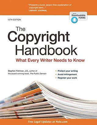 Copyright Handbook, The: What Every Writer Needs to Know Stephen Fishman