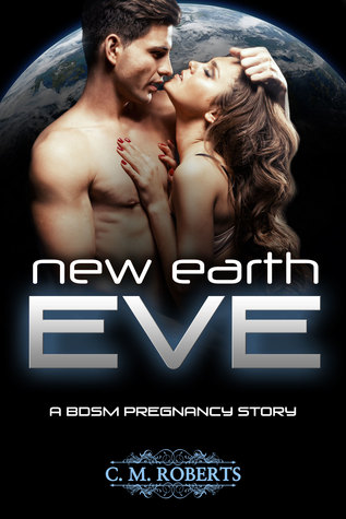 New Earth Eve (Seeding New Earth #1) C. M. Roberts