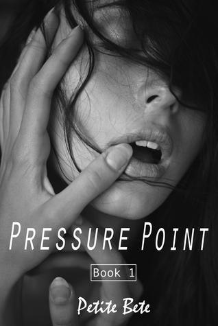 Pressure Point: Book 1 Petite Bete