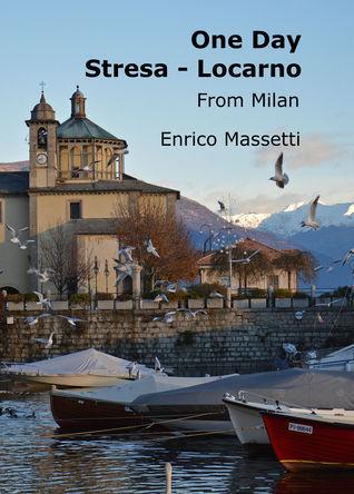 One Day Stresa: Locarno from Milan Enrico Massetti