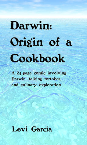 Darwin: Origin of a Cookbook  by  Levi Garcia