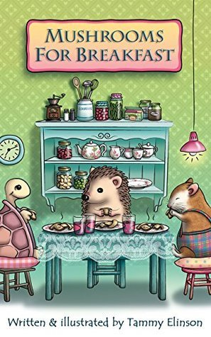 Mushrooms For Breakfast (Teeny The Golden Hamster Book 2)  by  Tammy Elinson