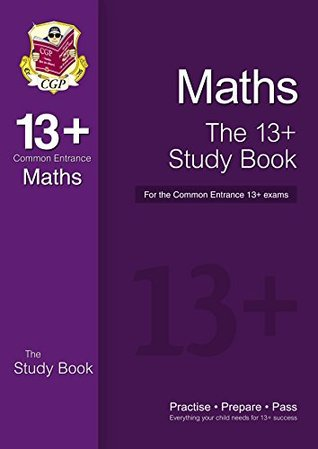 The 13+ Maths Study Book for the Common Entrance Exams  by  CGP Books