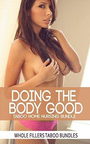 Doing The Body Good: Taboo Home Nursing Bundle WholeFillers TabooBundles