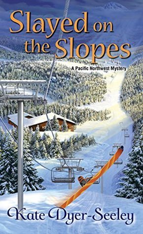 Slayed on the Slopes (A Pacific Northwest Mystery Book 2)  by  Kate E. Dyer-Seeley
