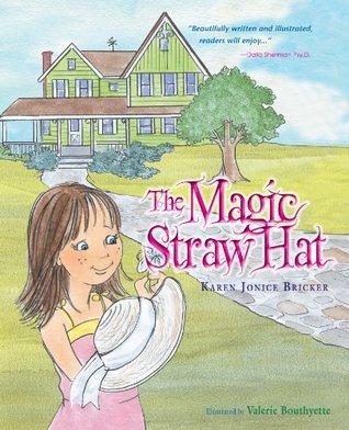 The Magic Straw Hat  by  Karen Jonice Bricker