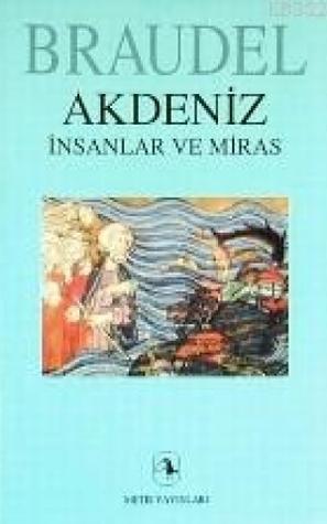 Akdeniz, İnsanlar ve Miras Fernand Braudel