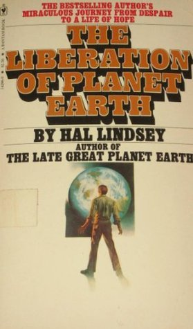 The Liberation of Planet Earth  by  Hal Lindsey