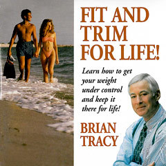 Fit and Trim for Life Brian Tracy