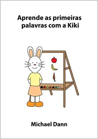 Aprende as primeiras palavras com a Kiki (Aprende com a Kiki Livro 5)  by  Michael Dann