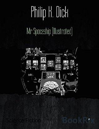 Mr Spaceship  by  Philip K. Dick