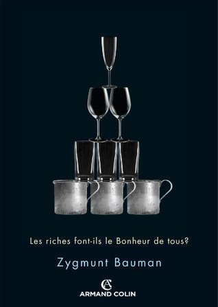Les riches font-ils le bonheur de tous ? Zygmunt Bauman