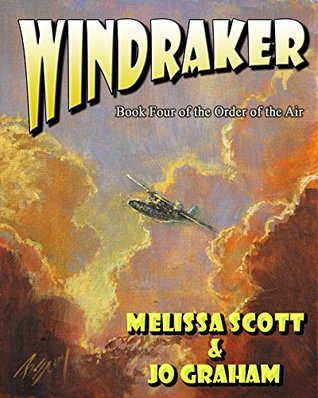 Wind Raker (The Order of the Air, #4)  by  Melissa Scott