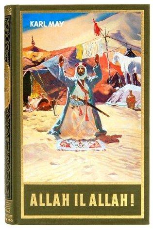 Allah il Allah!: Reiseerzählung, Band 60 der Gesammelten Werke  by  Karl May
