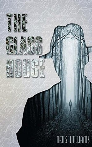 The Glass House: Special Edition (Glass Series Book 1)  by  Neils Williams