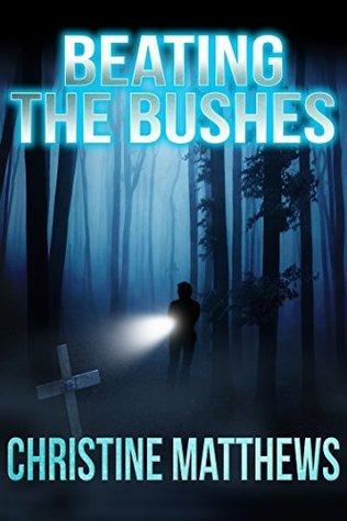 Beating the Bushes Christine Matthews