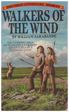 Walkers of the Wind (The First Americans, #4) William Sarabande