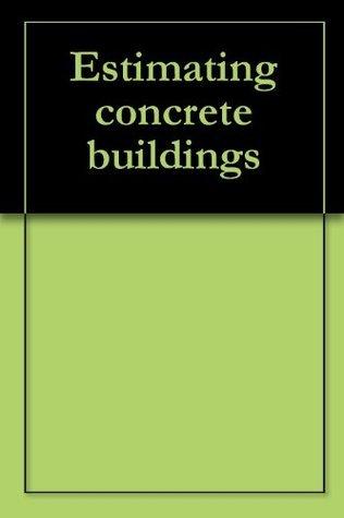 Estimating concrete buildings Clayton Myers