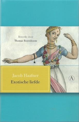 Exotische liefde Jacob Haafner