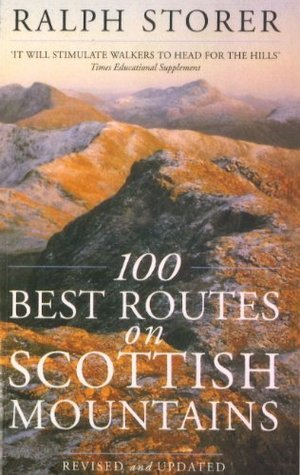 100 Best Routes On Scottish Mountains  by  Ralph Storer